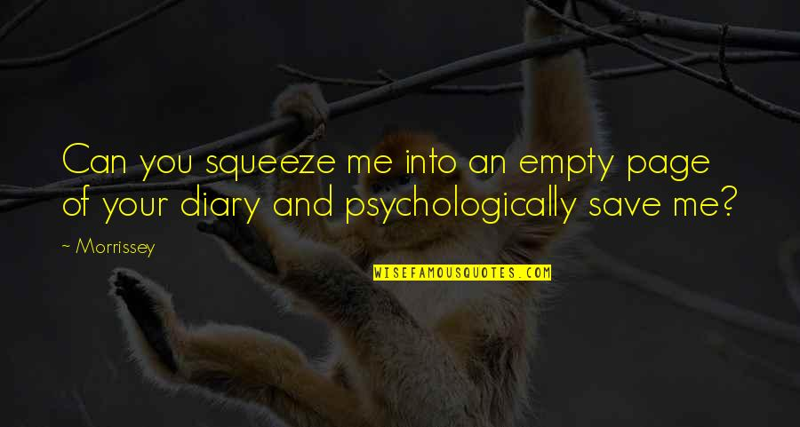 Mating Dance Quotes By Morrissey: Can you squeeze me into an empty page