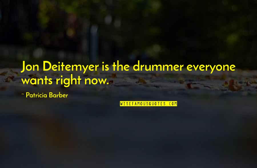 Mating Dance Quotes By Patricia Barber: Jon Deitemyer is the drummer everyone wants right