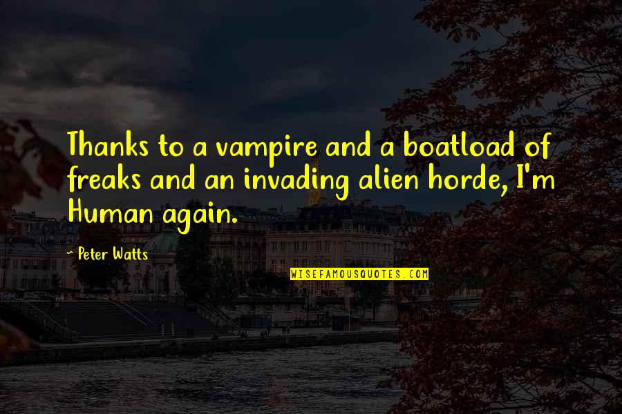 Mating Dance Quotes By Peter Watts: Thanks to a vampire and a boatload of