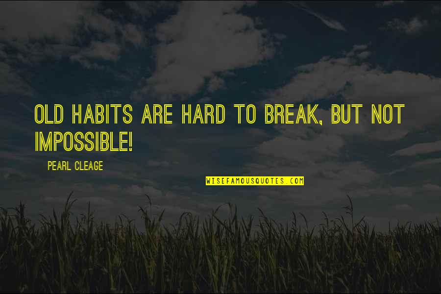 Matinong Lalaki Quotes By Pearl Cleage: Old habits are hard to break, but not