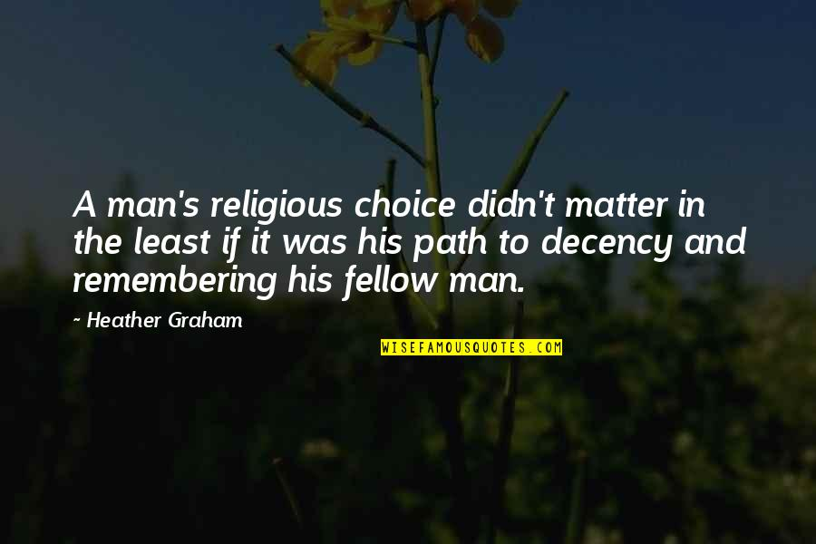Matter Quotes By Heather Graham: A man's religious choice didn't matter in the
