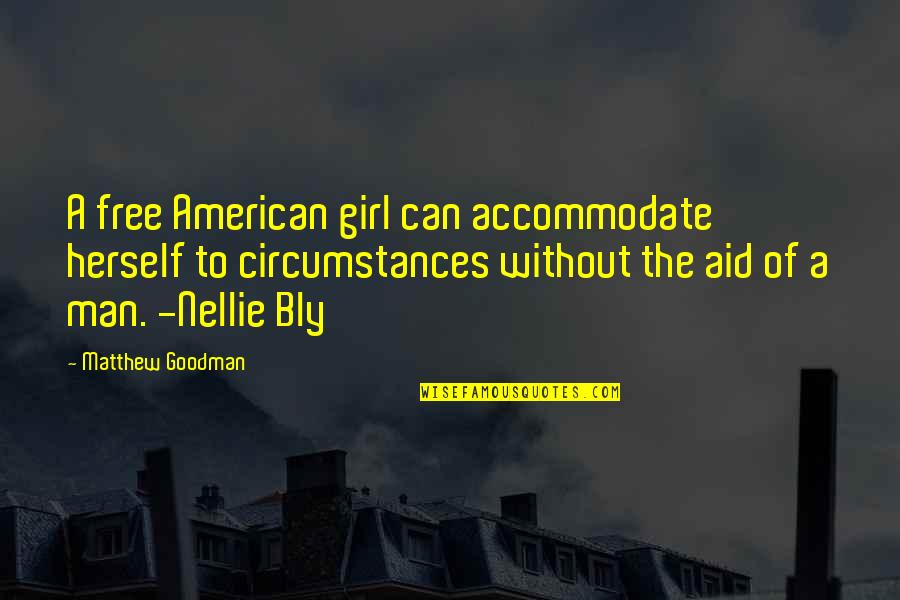 Matthew Quotes By Matthew Goodman: A free American girl can accommodate herself to