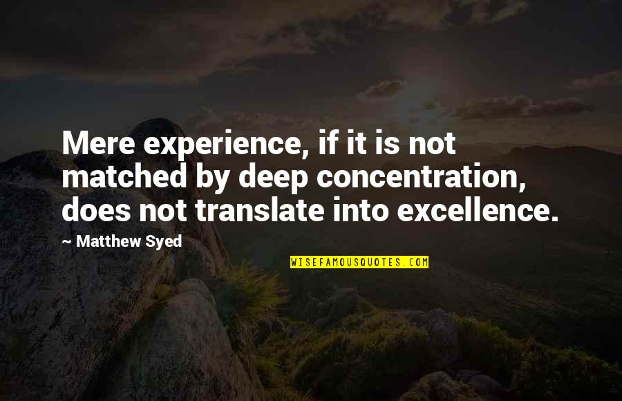 Matthew Quotes By Matthew Syed: Mere experience, if it is not matched by