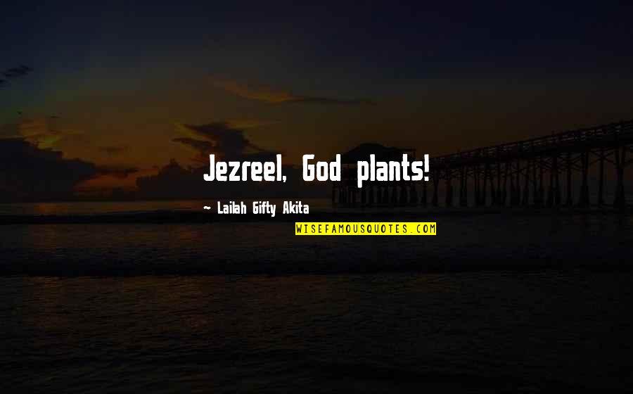 Matti Peled Quotes By Lailah Gifty Akita: Jezreel, God plants!