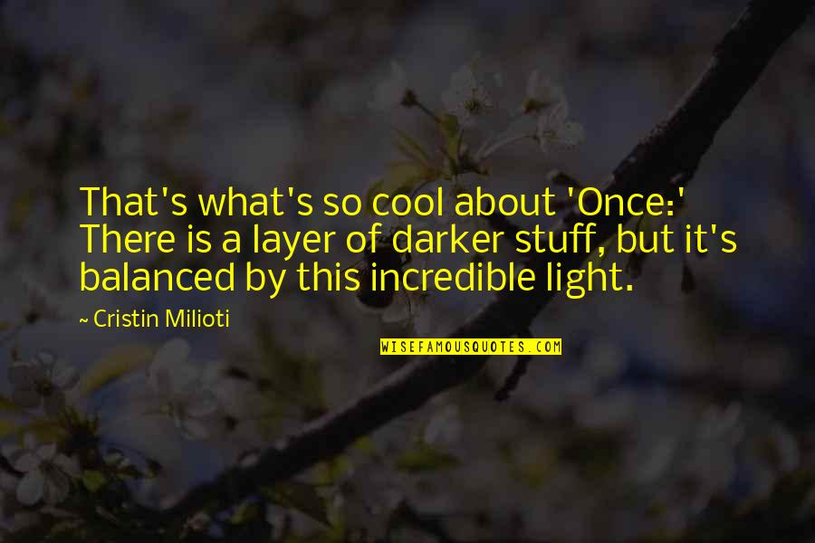 Maula Quotes By Cristin Milioti: That's what's so cool about 'Once:' There is
