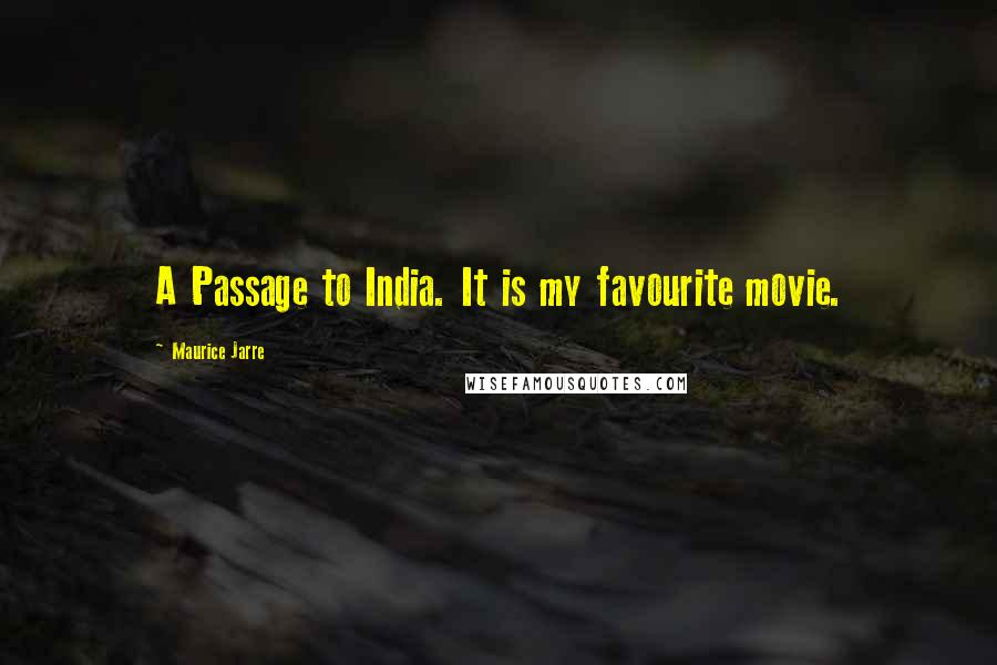 Maurice Jarre quotes: A Passage to India. It is my favourite movie.