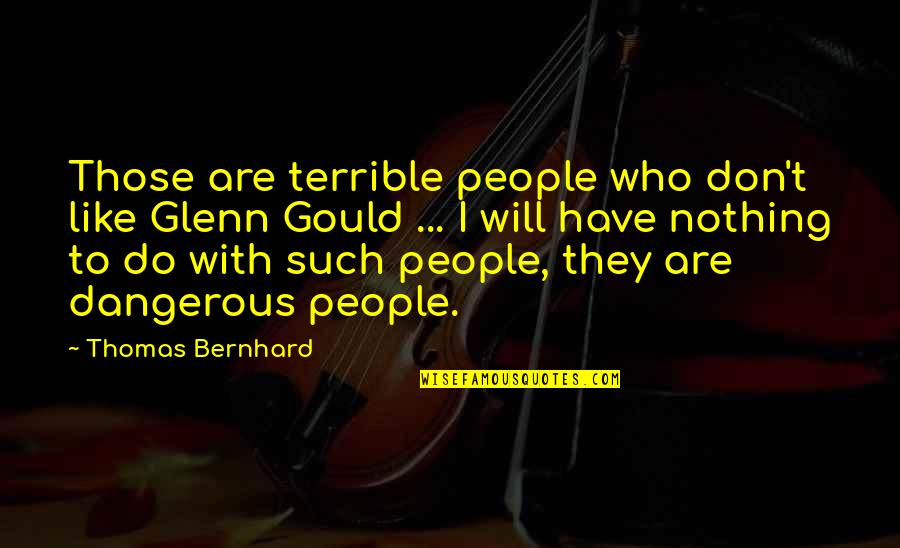 Maven Double Quotes By Thomas Bernhard: Those are terrible people who don't like Glenn