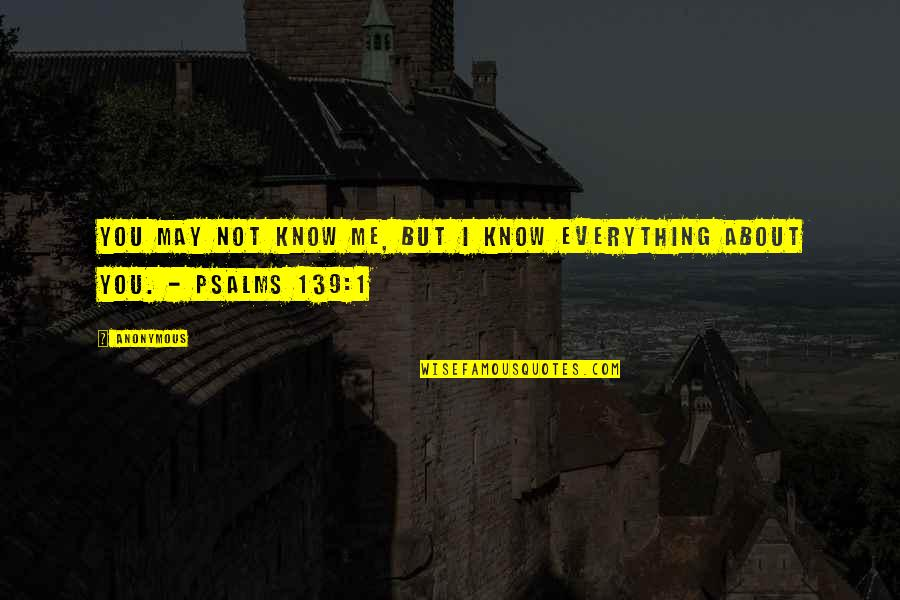 May 1 Quotes By Anonymous: You may not know me, but I know