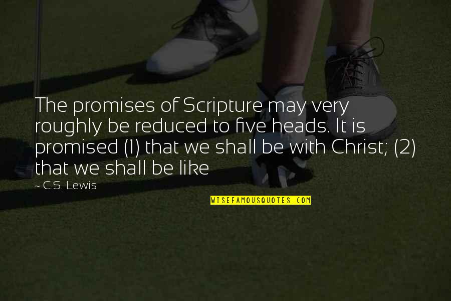 May 1 Quotes By C.S. Lewis: The promises of Scripture may very roughly be