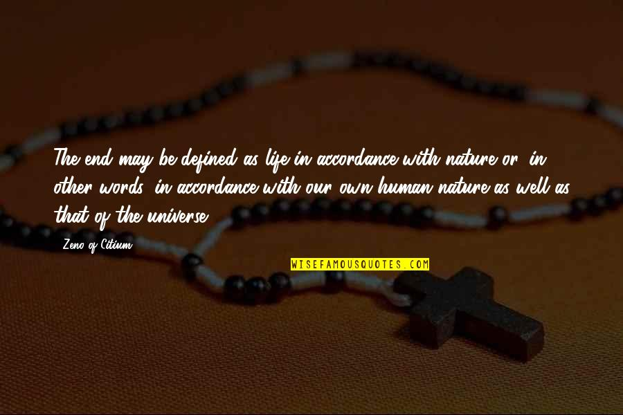 May 1 Quotes By Zeno Of Citium: The end may be defined as life in