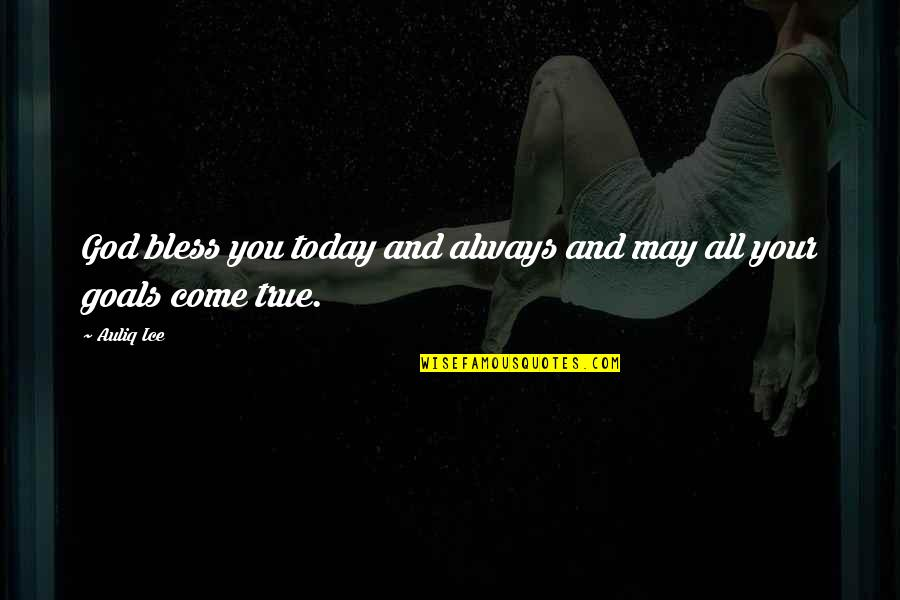 May God Bless You More Quotes By Auliq Ice: God bless you today and always and may
