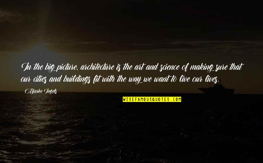 May God Bless You More Quotes By Bjarke Ingels: In the big picture, architecture is the art
