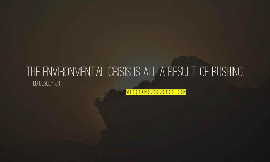 May Your Day Be Blessed Quotes By Ed Begley Jr.: The environmental crisis is all a result of