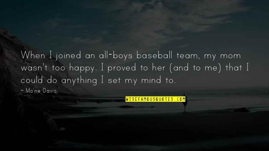 Maybe It Won't Work Out Quotes By Mo'ne Davis: When I joined an all-boys baseball team, my