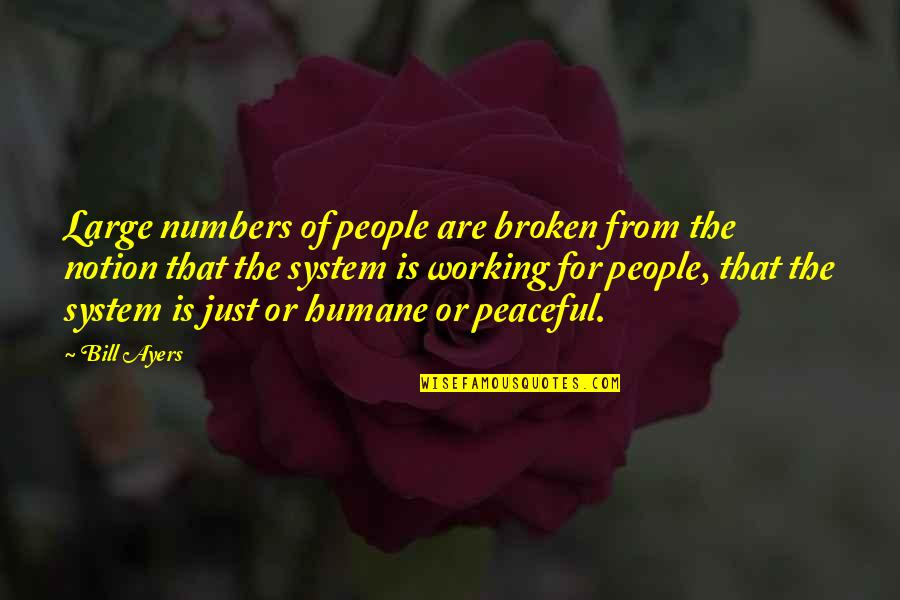 Maycomb County Location Quotes By Bill Ayers: Large numbers of people are broken from the