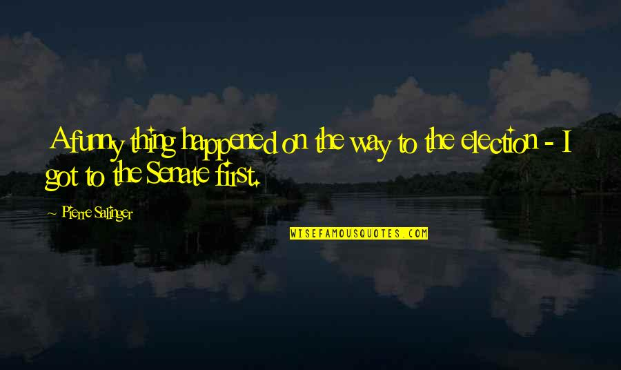 Mayflower Moving Company Quotes By Pierre Salinger: A funny thing happened on the way to