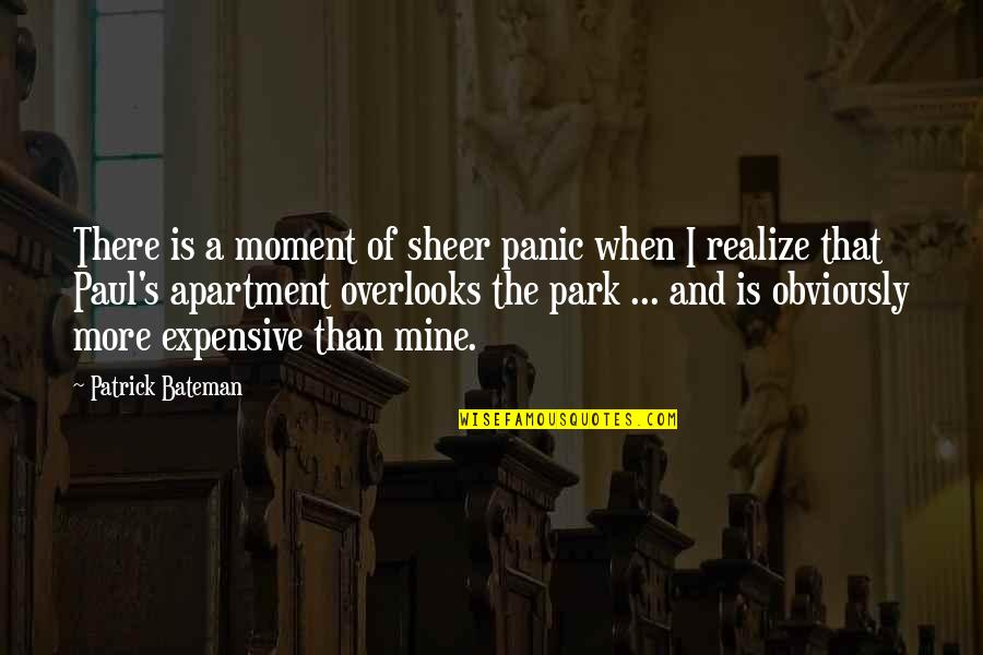 Mayhem Quotes By Patrick Bateman: There is a moment of sheer panic when