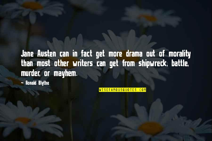 Mayhem Quotes By Ronald Blythe: Jane Austen can in fact get more drama
