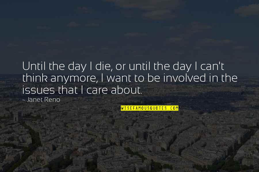 Mbbs Quotes By Janet Reno: Until the day I die, or until the