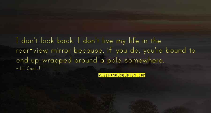 Mblaq G.o Quotes By LL Cool J: I don't look back. I don't live my