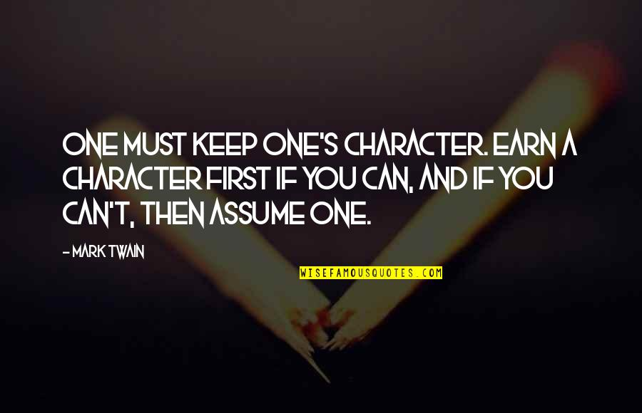 Mblaq G.o Quotes By Mark Twain: One must keep one's character. Earn a character