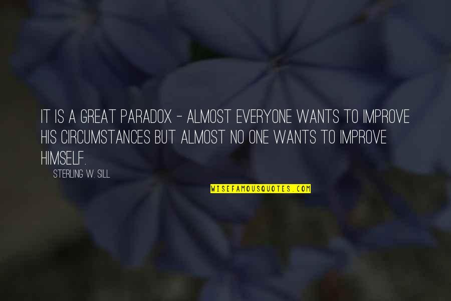 Mccollum's Quotes By Sterling W. Sill: It is a great paradox - almost everyone