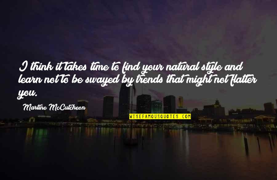 Mccutcheon Quotes By Martine McCutcheon: I think it takes time to find your