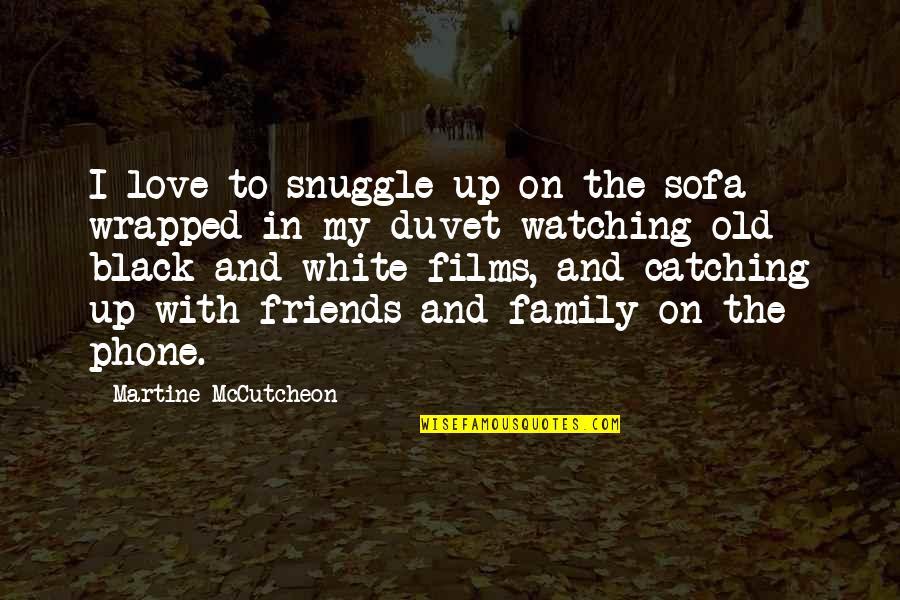 Mccutcheon Quotes By Martine McCutcheon: I love to snuggle up on the sofa