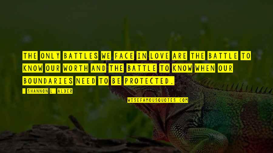 Mcdonagh Quotes By Shannon L. Alder: The only battles we face in love are