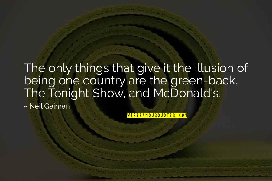 Mcdonald Quotes By Neil Gaiman: The only things that give it the illusion