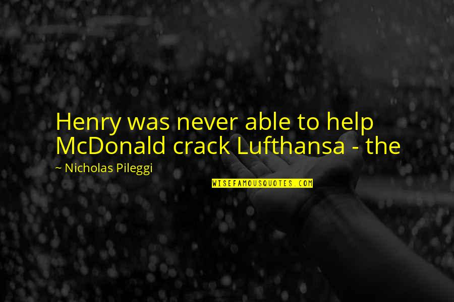 Mcdonald Quotes By Nicholas Pileggi: Henry was never able to help McDonald crack