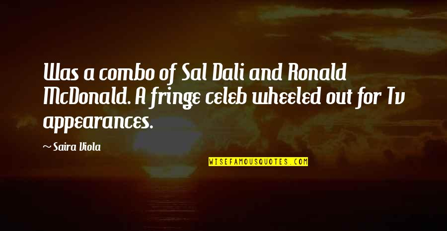 Mcdonald Quotes By Saira Viola: Was a combo of Sal Dali and Ronald