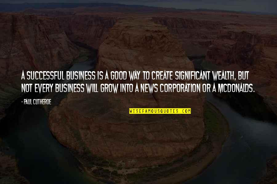 Mcdonalds's Quotes By Paul Clitheroe: A successful business is a good way to