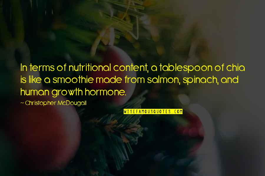 Mcdougall Quotes By Christopher McDougall: In terms of nutritional content, a tablespoon of