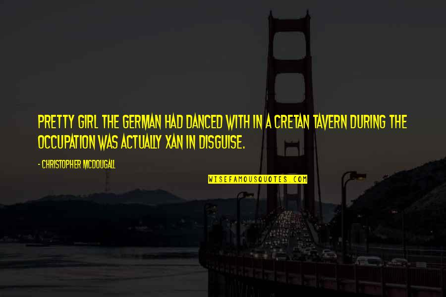Mcdougall Quotes By Christopher McDougall: pretty girl the German had danced with in