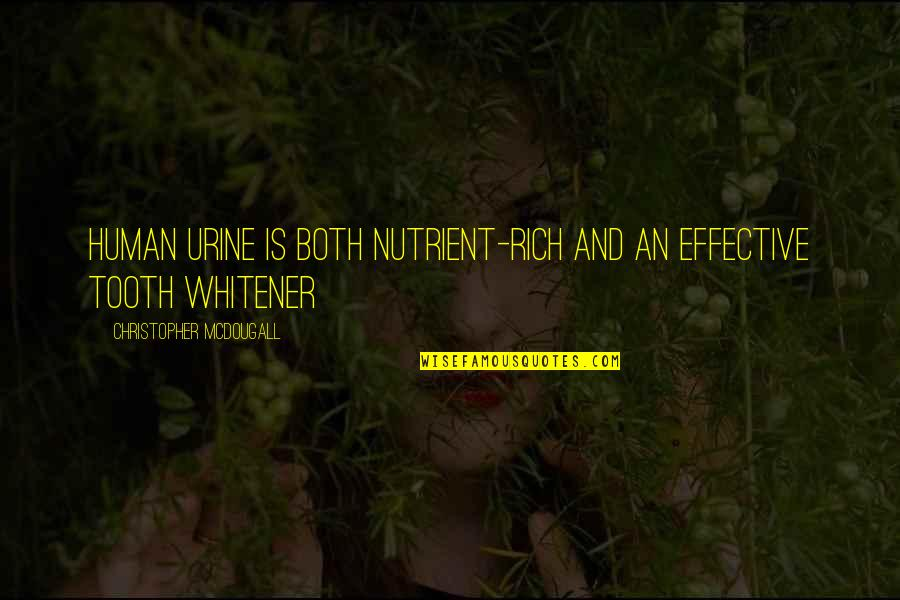 Mcdougall Quotes By Christopher McDougall: Human urine is both nutrient-rich and an effective