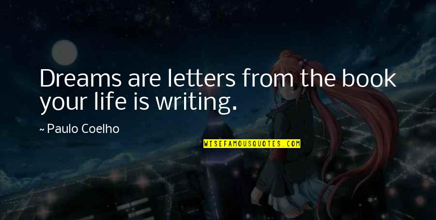 Mceyes Quotes By Paulo Coelho: Dreams are letters from the book your life