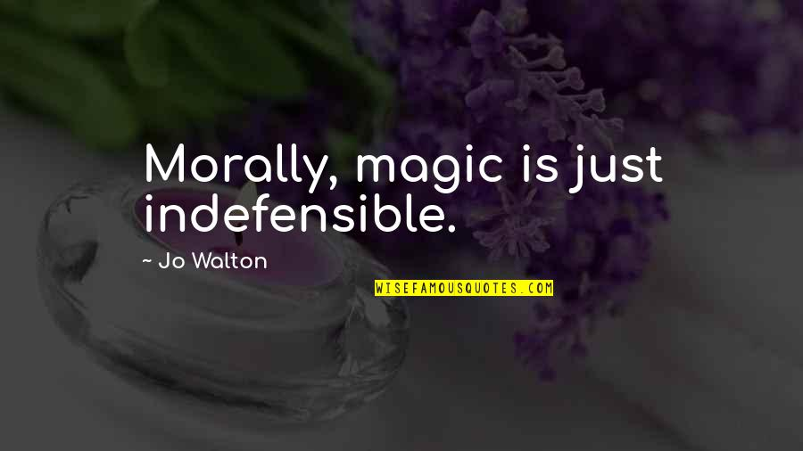 Mcgonagall Umbridge Quotes By Jo Walton: Morally, magic is just indefensible.