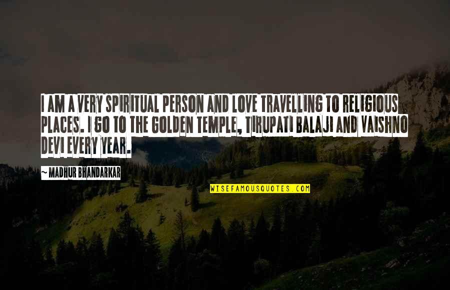Mcgonagall Umbridge Quotes By Madhur Bhandarkar: I am a very spiritual person and love