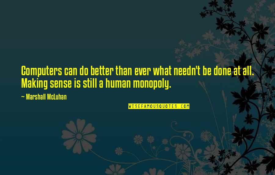 Mcluhan's Quotes By Marshall McLuhan: Computers can do better than ever what needn't