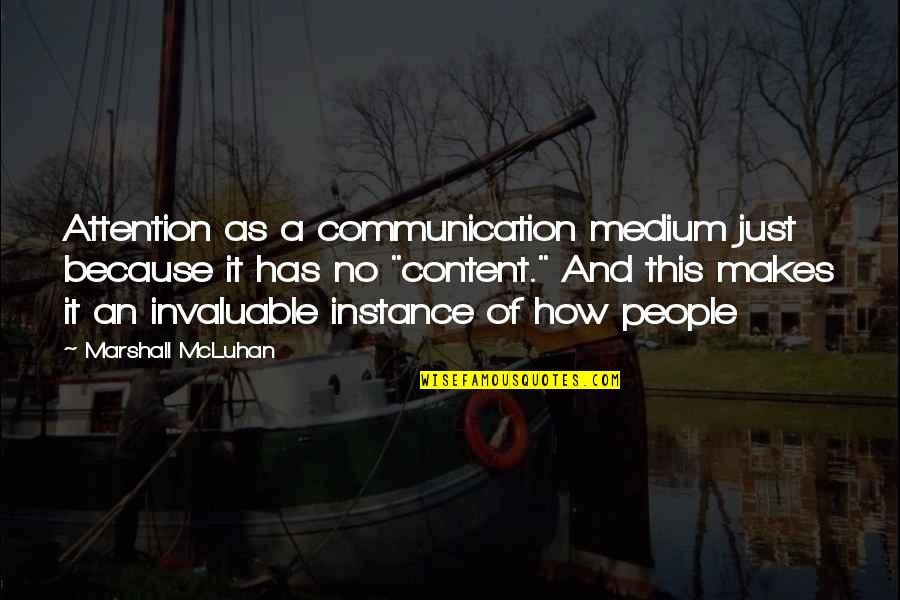 Mcluhan's Quotes By Marshall McLuhan: Attention as a communication medium just because it