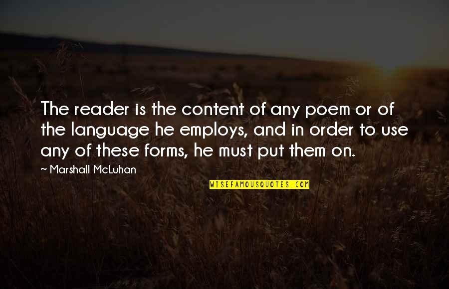 Mcluhan's Quotes By Marshall McLuhan: The reader is the content of any poem