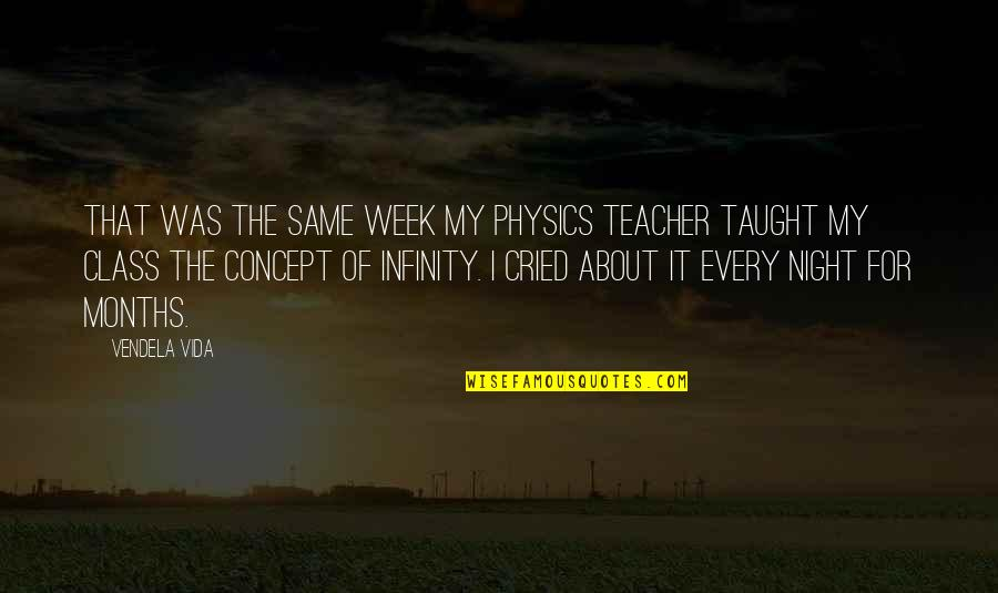 Mcmurphy Lobotomy Quotes By Vendela Vida: That was the same week my physics teacher