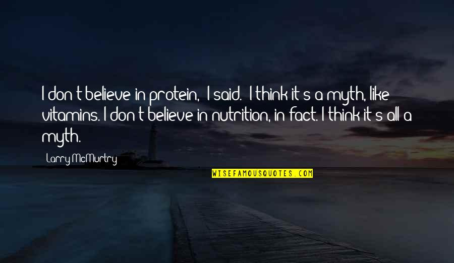 """Mcmurtry Quotes By Larry McMurtry: I don't believe in protein,"""" I said. """"I"""