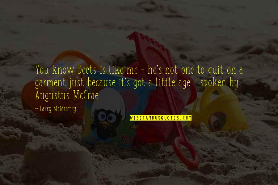 Mcmurtry Quotes By Larry McMurtry: You know Deets is like me - he's