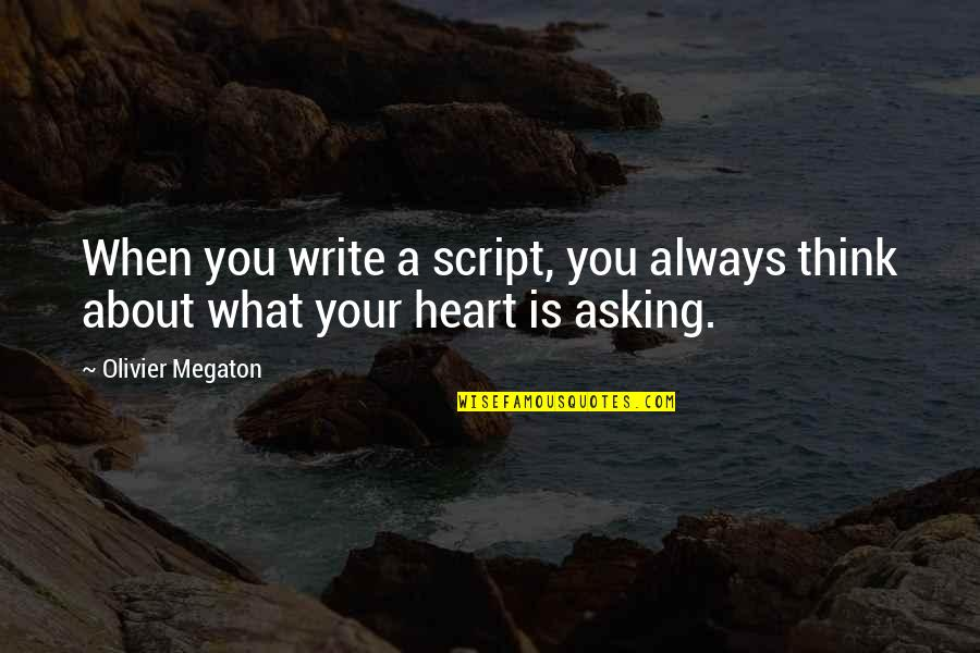 Mcneely Quotes By Olivier Megaton: When you write a script, you always think