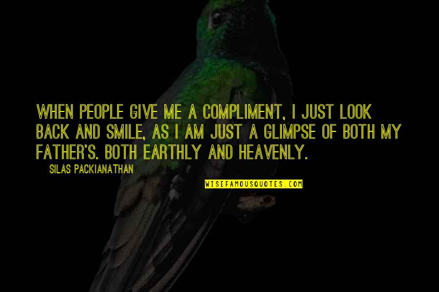 Me And My Attitude Quotes By Silas Packianathan: When people give me a compliment, I just