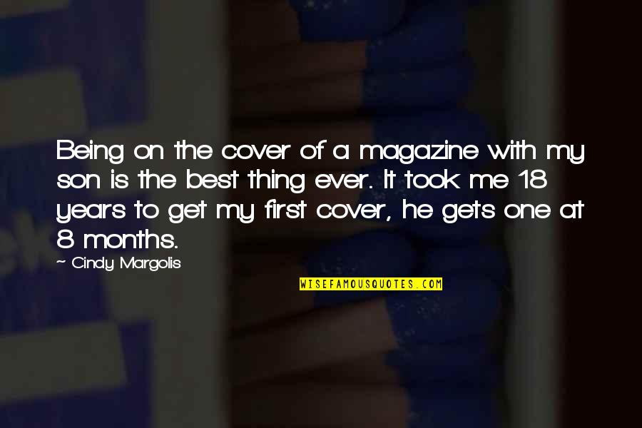 Me Being The Best Quotes By Cindy Margolis: Being on the cover of a magazine with