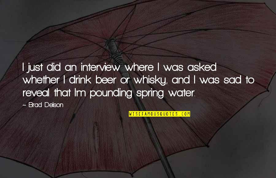 Me Gusta Mucho Quotes By Brad Delson: I just did an interview where I was