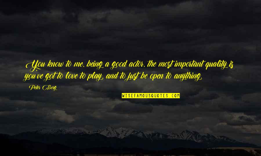 Me Love You Quotes By Peter Berg: You know to me, being a good actor,